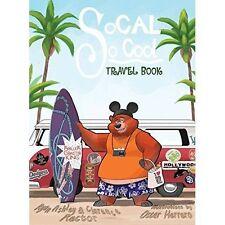 SoCal so Cool: libro de viajes por Ryan Ashley rector, Clarence un rector..