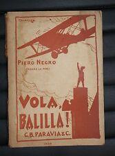 Fascismo - Piero Negro - Vola, Balilla! - 1^ Ed. Paravia 1928 - Aviazione