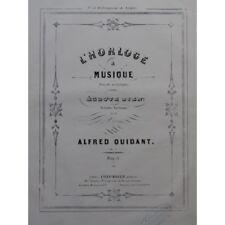 QUIDANT Alfred Écoute Bien, L'horloge à Musique Piano ca1855 partition sheet mus