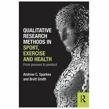 Qualitative Research Methods in Sport Exercise and Health by Brett Smith and...