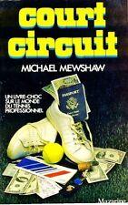 Court circuit / M. MEWSHAW // Livre choc sur le monde du Tennis Pro / 1. Edition
