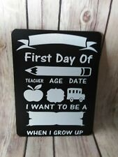 First Day of School dry erase chalkboard sign