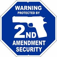 "Warning Protected by 2ND Amendment 12"" x 12"" Aluminum Metal Stop Sign"