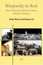 Rhapsody in Red- How Western Classical Music Became Chinese, Melvin, Sheila, Acc
