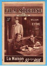 ►LE FILM MODERNE -1947 - LA MAISON DE LA 92éme RUE - WILLIAM EYTHE - LLOYD NOLAN