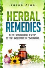Cold and Flu - Natural Cures - Herbal Remedies - Holistic Medicine Ser.:...