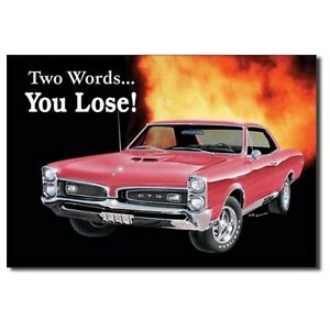 Sign - GTO Pontiac - Two Words - You Lose Novelty Auto Car Sign Man Cave Garage