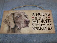 """A House is Not A Home Without A Weimaraner"" 5x10 Wooden Dog Sign L@@K"