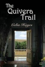 NEW The Quivera Trail by Celia Hayes