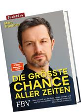 DIE GRÖSSTE CHANCE ALLER ZEITEN - Marc Friedrich - Was wir aus der Krise lernen