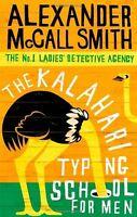 ALEXANDER McCALL SMITH _ THE KALAHARI TYPING SCHOOL FOR MEN _BRAND NEW  FREEPOST