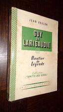 GUY DE LARIGAUDIE - Routier de légende - Jean Vaulon - c - Scouts
