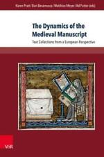 The Dynamics of the Medieval Manuscript: Text Collections from a European: New