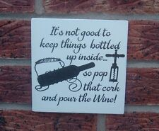 Shabby vintage chic its not good to keep things bottled up wine plaque sign gift