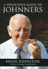 A DELICIOUS SLICE OF JOHNNERS., Johnston, Brian (edit Barry Johnston)., Used; Ve