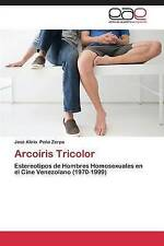 Arcoíris Tricolor: Estereotipos de Hombres Homosexuales en el Cine Venezolano (1