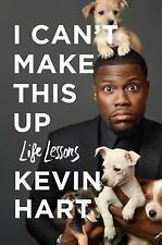 I Can't Make This Up : Life Lessons by Kevin Hart (2017, Hardcover)
