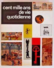 Cent Mille Ans De Vie Quotidienne, Jacques Brosse vintage art book 1960 INV106