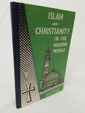 1976 ISLAM AND CHRISTIANITY IN THE MODERN WORLD Antique Book