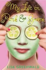My Life in Pink & Green: Pink & Green Book One Greenwald, Lisa Paperback