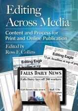 Editing Across Media: Content and Process for Print and Online Publication by Ro
