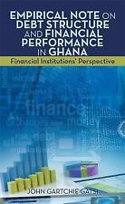 Empirical Note on Debt Structure and Financial Performance in Ghana :...