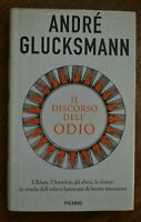 ANDRE' GLUCKSMANN - IL DISCORSO DELL'ODIO ISLAM AMERICA EBREI- ED: PIEMME   (BG)