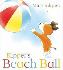 Kipper's Beach Ball By Mick Inkpen NEW (Paperback) Childrens book