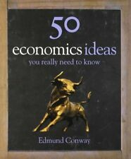 50 Economics Ideas You Really Need to Know: your really need to know (50 Ideas)