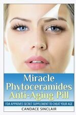 Miracle Phytoceramides Anti-Aging Pill : FDA Approves Secret Supplement to...