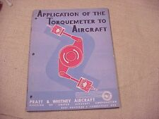 WWII ERA 1946  PRATT & WHINEY APPLICATION OF TORQUEMETER  TO AIRCRAFT MANUAL