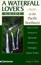 A Waterfall Lover's Guide to the Pacific Northwest: Where to Find Hundreds of Sp