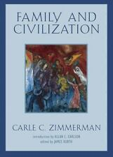 Family and Civilization by Carle Clark Zimmerman, James Kurth and Carle C....