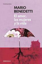 EL AMOR, LAS MUJERES Y LA VIDA/ LOVE, WOMEN AND LIFE - BENEDETTI, MARIO - NEW BO