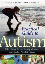 A Practical Guide to Autism: What Every Parent, Family Member, and Teacher Needs