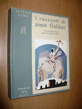 LA SCALA D'ORO SERIE VI N.10 1932 I RACCONTI DI PAPA' GOLDONI ILLUSTR.MATELDI