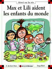 Max et Lili aident les enfants du monde (74) by Saint-Mars, Dominique de Book