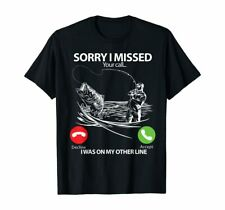 Fishing Sorry I Missed Your Call I Was On The Other Line T-Shirt Black S-5Xl