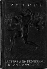 Lettere a un professore di antropologia Tyrrell Ist.Ed.Italiano 1920 3446-26