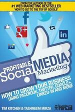 Profitable Social Media Marketing: How to Grow Your Business Using Facebook, ...