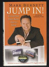 Jump In! : Even If You Don't Know How to Swim by Mark Burnett (2005, HC), Signed