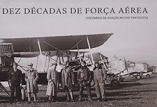 Dez Decadas de Forca Aerea (100 Years of Portuguese Air Force) - LIMITED Ed.