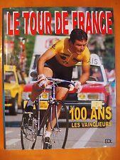 Le Tour de France 100 Ans Les vainqueurs. Henri Quiqueré & Arnaud Pauper. Ed FDL