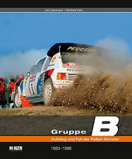 Gruppe B Rallye-Monster 1983-86 (Rally Quattro Peugeot 205 Lancia RX7) Buch book
