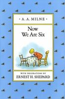 Now We Are Six (Winnie-the-Pooh) by A. A. Milne