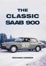 The Classic Saab 900 New Paperback Book Richard Horner