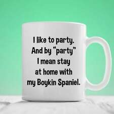 Boykin Spaniel Mug I Like To Party Party Stay At Home With My Boykin Spaniel