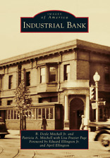 Industrial Bank [Images of America] [DC] [Arcadia Publishing]