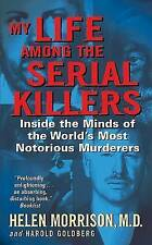 USED (GD) My Life Among the Serial Killers: Inside the Minds of the World's Most