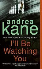 I'll Be Watching You by Andrea Kane (paperback)